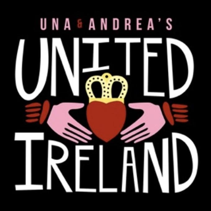 Una & Andrea's United Ireland Podcast